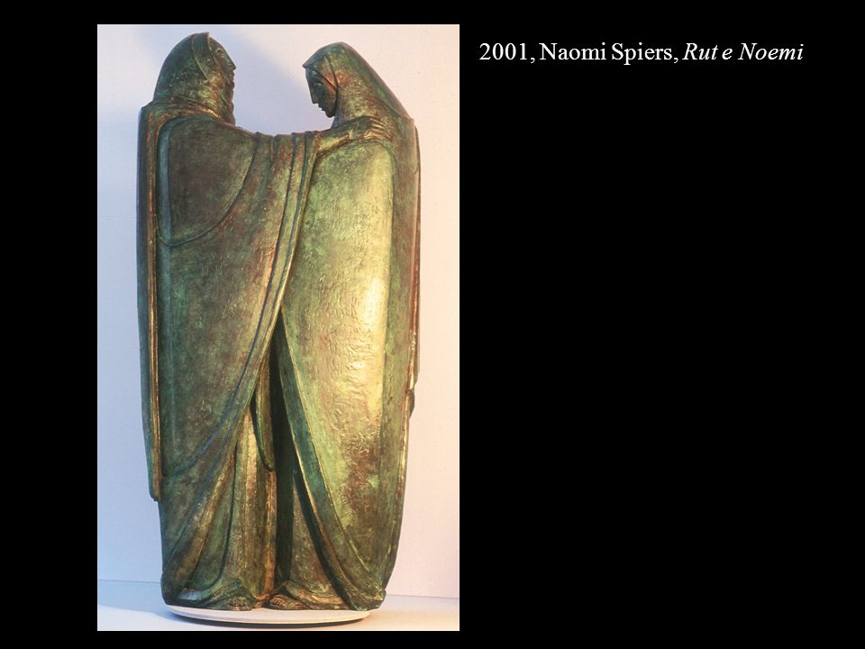 2001, Naomi Spiers, Rut e Noemi