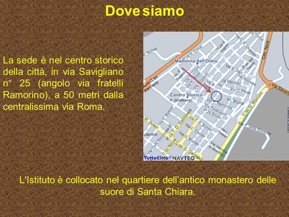 Dove siamo La sede è nel centro storico della città, in via Savigliano n° 25 (angolo via fratelli Ramorino), a 50 metri dalla centralissima via Roma.
