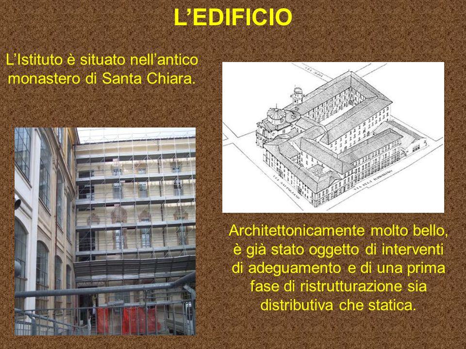 L'Istituto è situato nell'antico monastero di Santa Chiara.