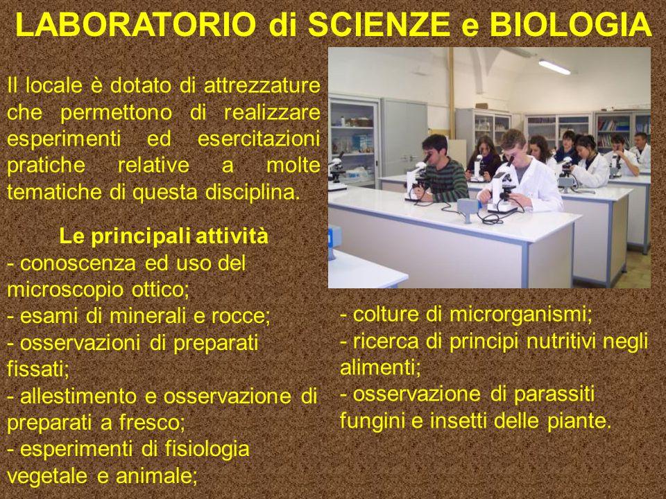 LABORATORIO di SCIENZE e BIOLOGIA Le principali attività