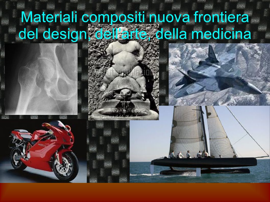 Materiali compositi nuova frontiera del design, dell arte, della medicina