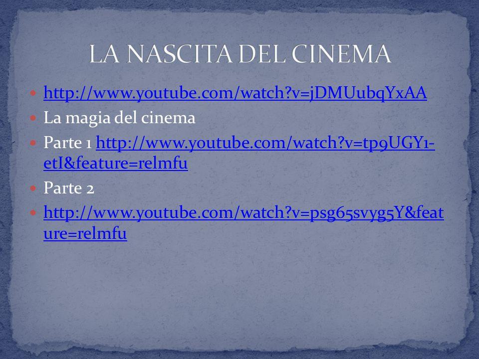 LA NASCITA DEL CINEMA http://www.youtube.com/watch v=jDMUubqYxAA