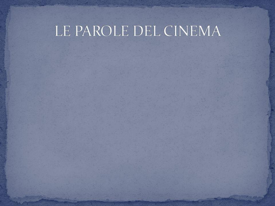LE PAROLE DEL CINEMA