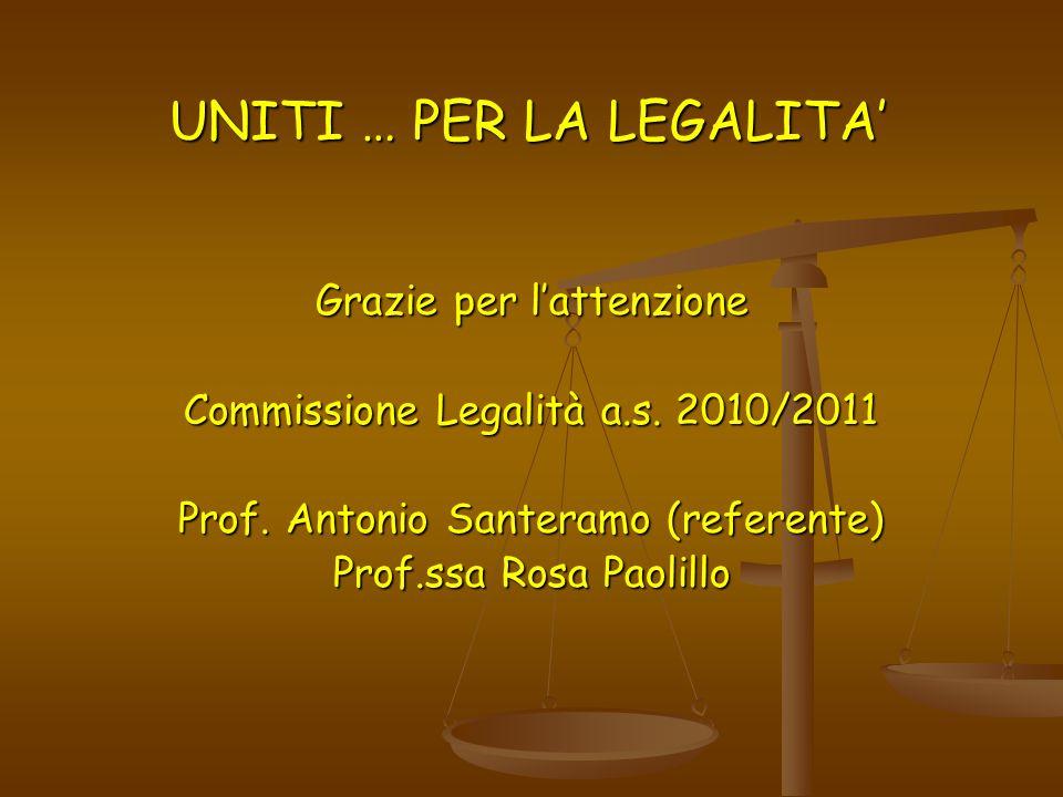 Grazie per l'attenzione Commissione Legalità a.s. 2010/2011