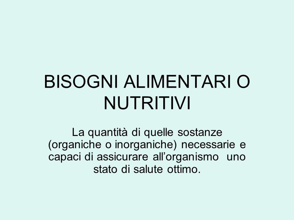 BISOGNI ALIMENTARI O NUTRITIVI