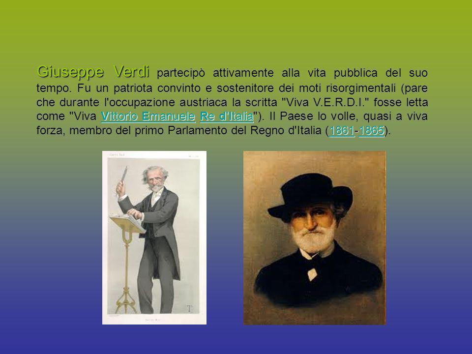 Giuseppe Verdi partecipò attivamente alla vita pubblica del suo tempo