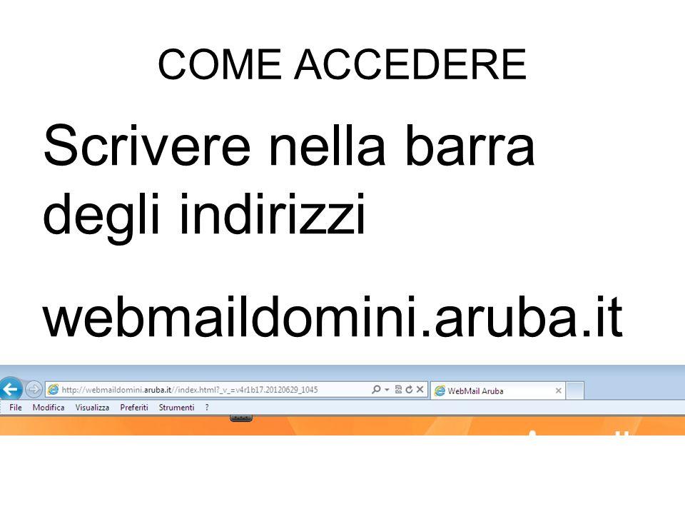Scrivere nella barra degli indirizzi webmaildomini.aruba.it