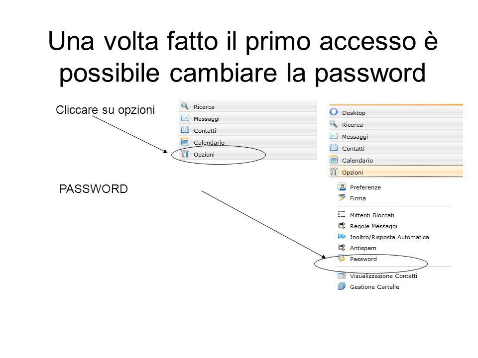 Una volta fatto il primo accesso è possibile cambiare la password