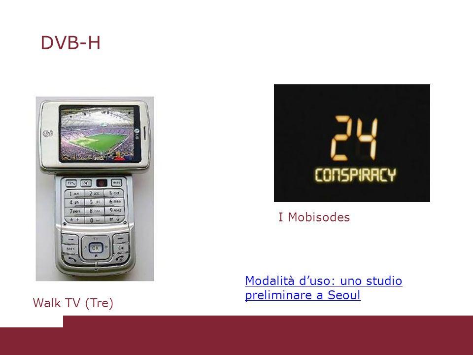 DVB-H I Mobisodes Modalità d'uso: uno studio preliminare a Seoul