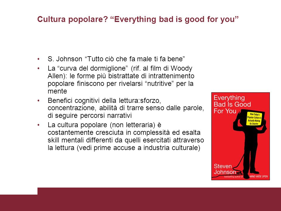 Cultura popolare Everything bad is good for you