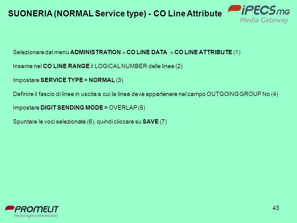 SUONERIA (NORMAL Service type) - CO Line Attribute