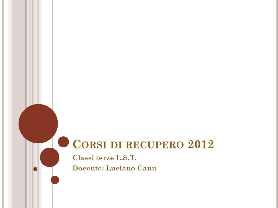 Classi terze L.S.T. Docente: Luciano Canu