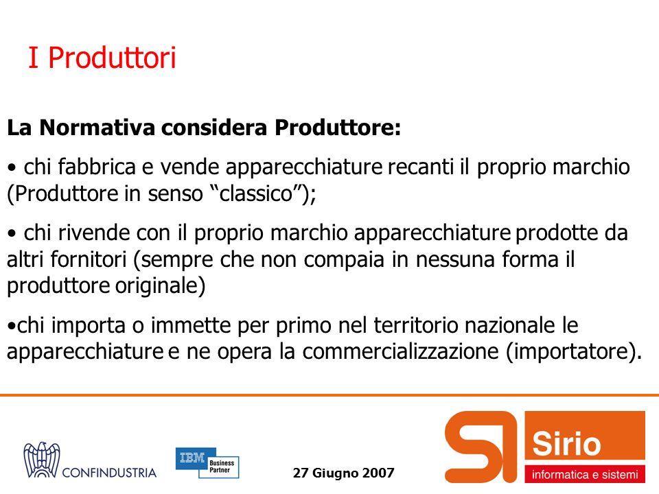 I Produttori La Normativa considera Produttore: