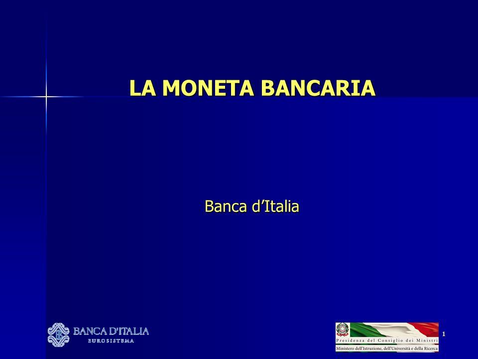 LA MONETA BANCARIA Banca d'Italia