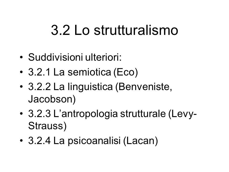 3.2 Lo strutturalismo Suddivisioni ulteriori: 3.2.1 La semiotica (Eco)