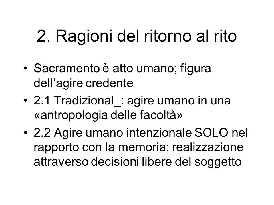 2. Ragioni del ritorno al rito