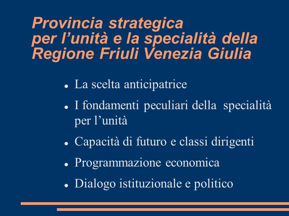 Provincia strategica per l'unità e la specialità della Regione Friuli Venezia Giulia