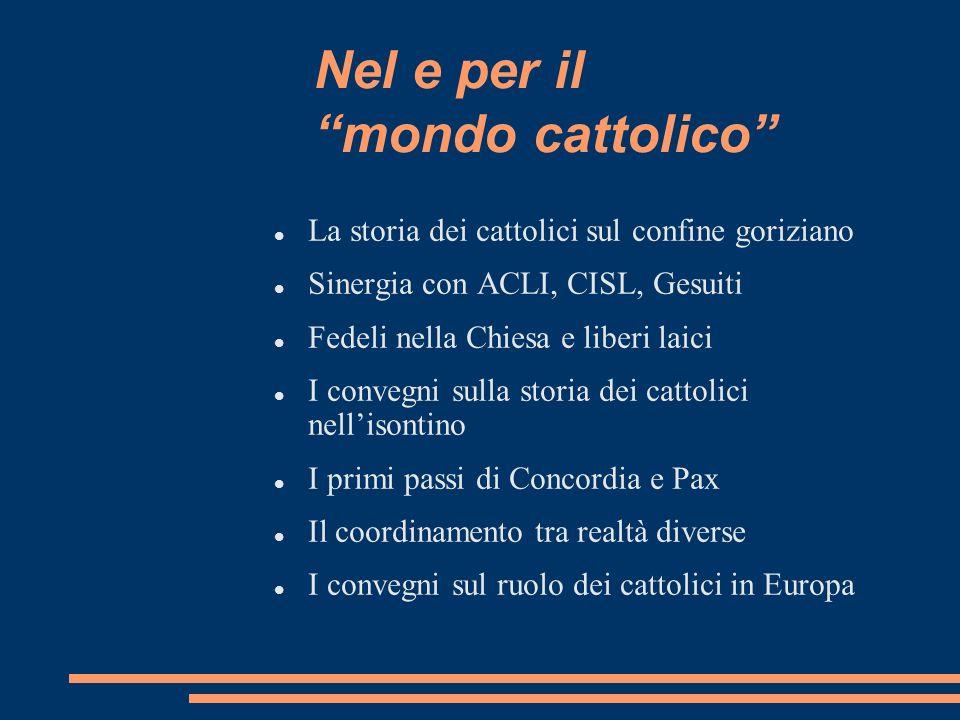 Nel e per il mondo cattolico