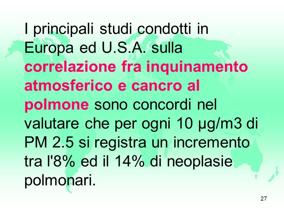 I principali studi condotti in Europa ed U. S. A