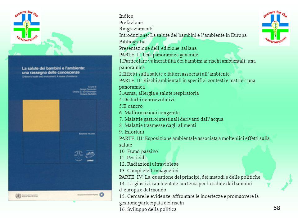 Indice Prefazione. Ringraziamenti. Introduzione: La salute dei bambini e l'ambiente in Europa. Bibliografia.