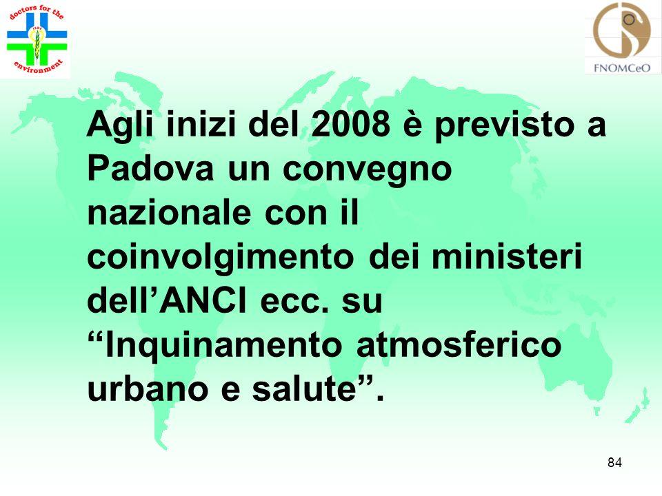 Agli inizi del 2008 è previsto a Padova un convegno nazionale con il coinvolgimento dei ministeri dell'ANCI ecc.