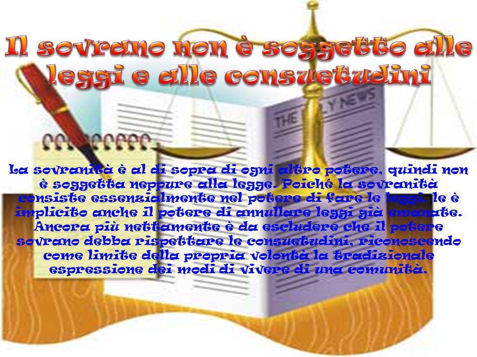 Il sovrano non è soggetto alle leggi e alle consuetudini