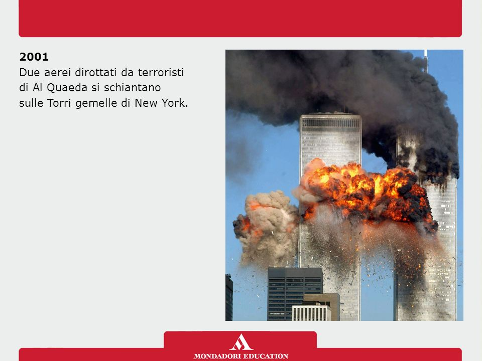 Due aerei dirottati da terroristi di Al Quaeda si schiantano
