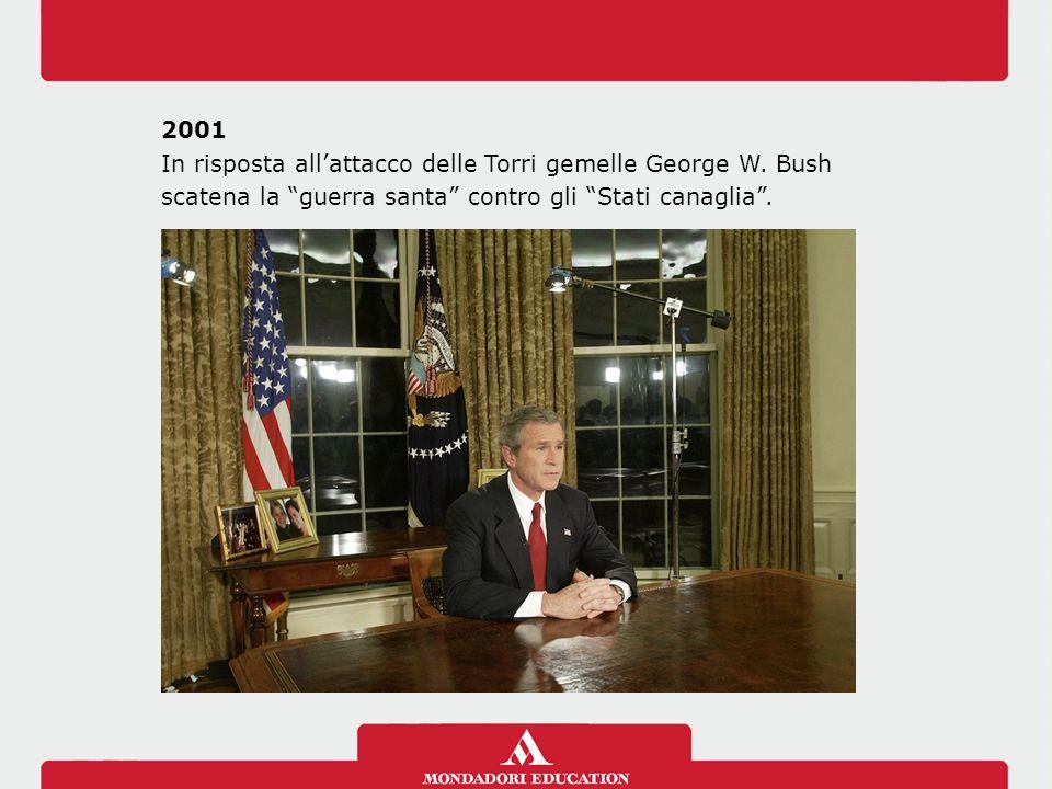 In risposta all'attacco delle Torri gemelle George W. Bush