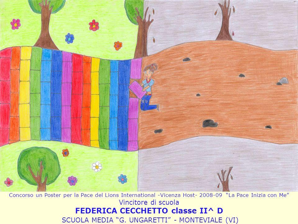 Concorso un Poster per la Pace del Lions International -Vicenza Host- 2008-09 La Pace Inizia con Me Vincitore di scuola FEDERICA CECCHETTO classe II^ D SCUOLA MEDIA G.
