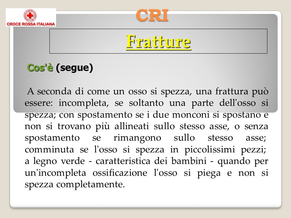 Fratture CRI Cos è (segue)