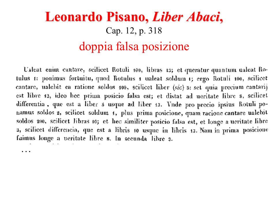 Leonardo Pisano, Liber Abaci, Cap. 12, p. 318 doppia falsa posizione
