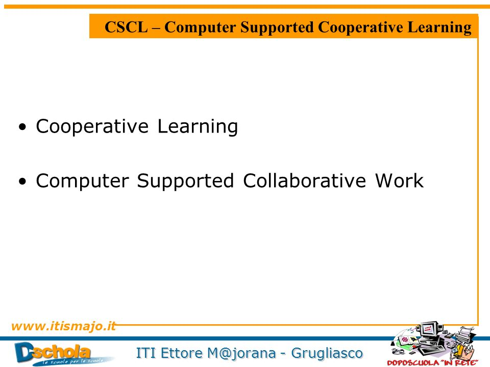 CSCL – Computer Supported Cooperative Learning