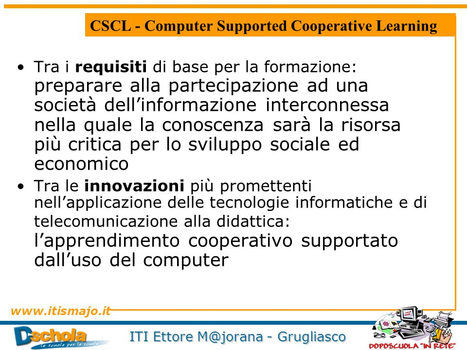 CSCL - Computer Supported Cooperative Learning