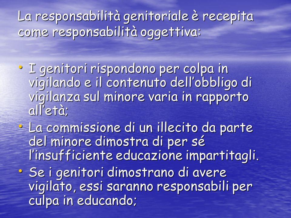 La responsabilità genitoriale è recepita come responsabilità oggettiva: