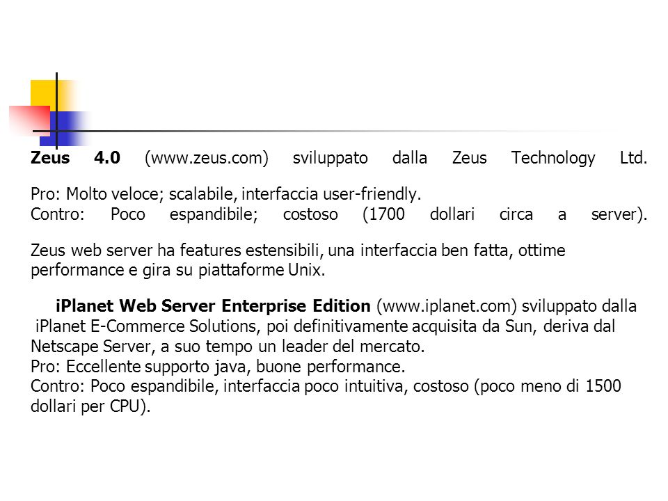 Zeus 4.0 (www.zeus.com) sviluppato dalla Zeus Technology Ltd.