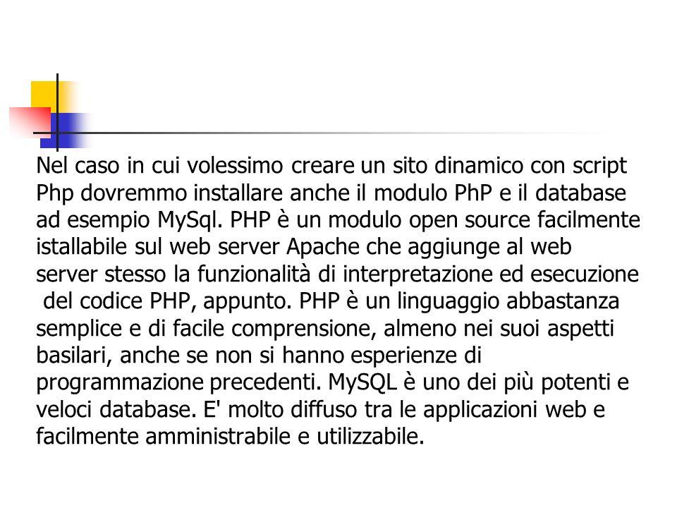 Nel caso in cui volessimo creare un sito dinamico con script