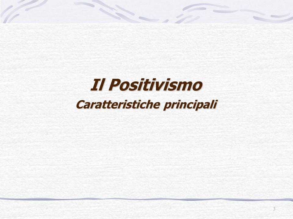 Il Positivismo Caratteristiche principali