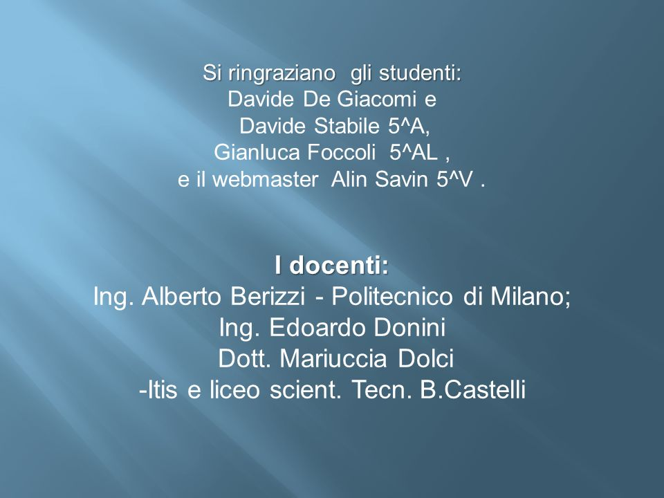 Ing. Alberto Berizzi - Politecnico di Milano; Ing. Edoardo Donini