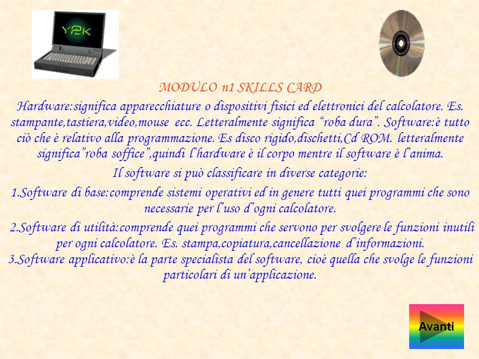 Il software si può classificare in diverse categorie: