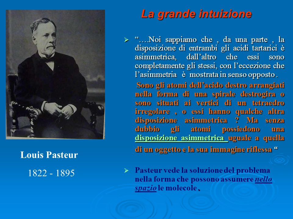La grande intuizione Louis Pasteur 1822 - 1895