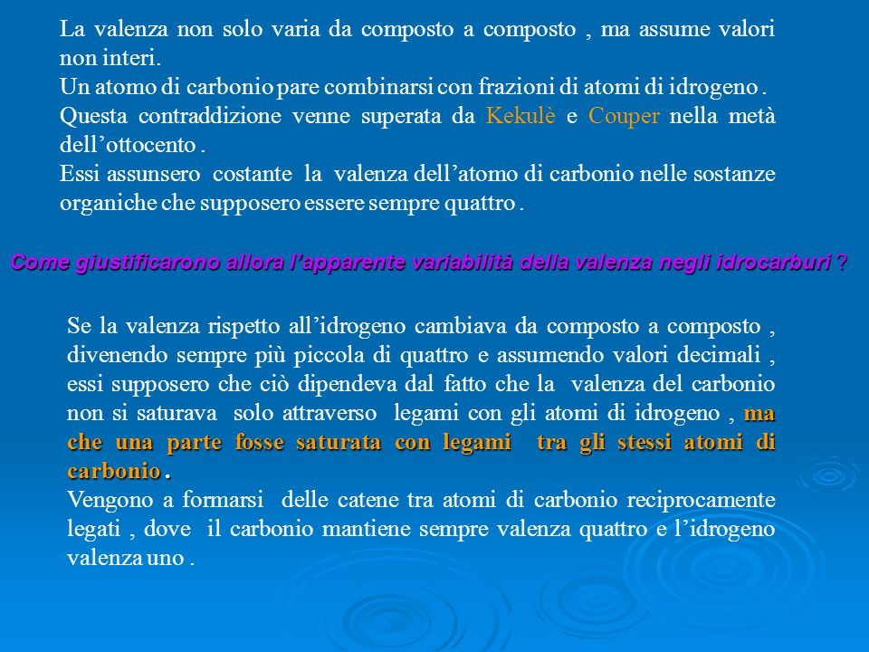 La valenza non solo varia da composto a composto , ma assume valori non interi.