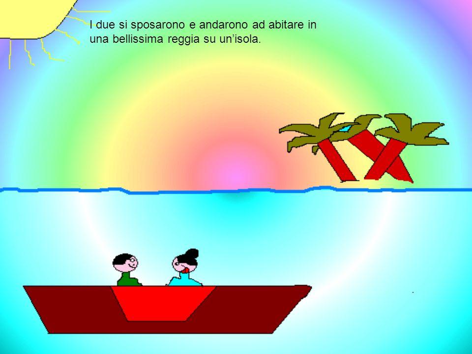 I due si sposarono e andarono ad abitare in una bellissima reggia su un'isola.