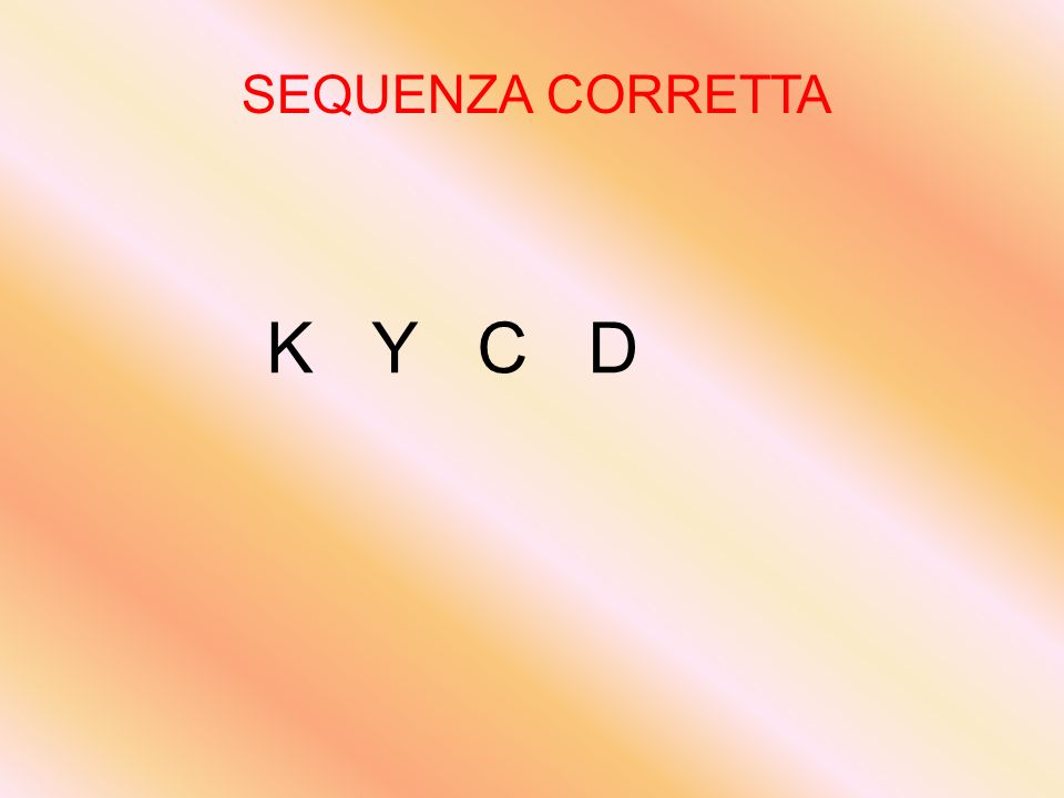 SEQUENZA CORRETTA K Y C D