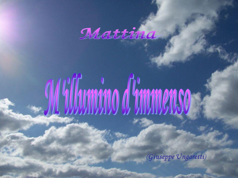 Mattina M illumino d immenso (Giuseppe Ungaretti)