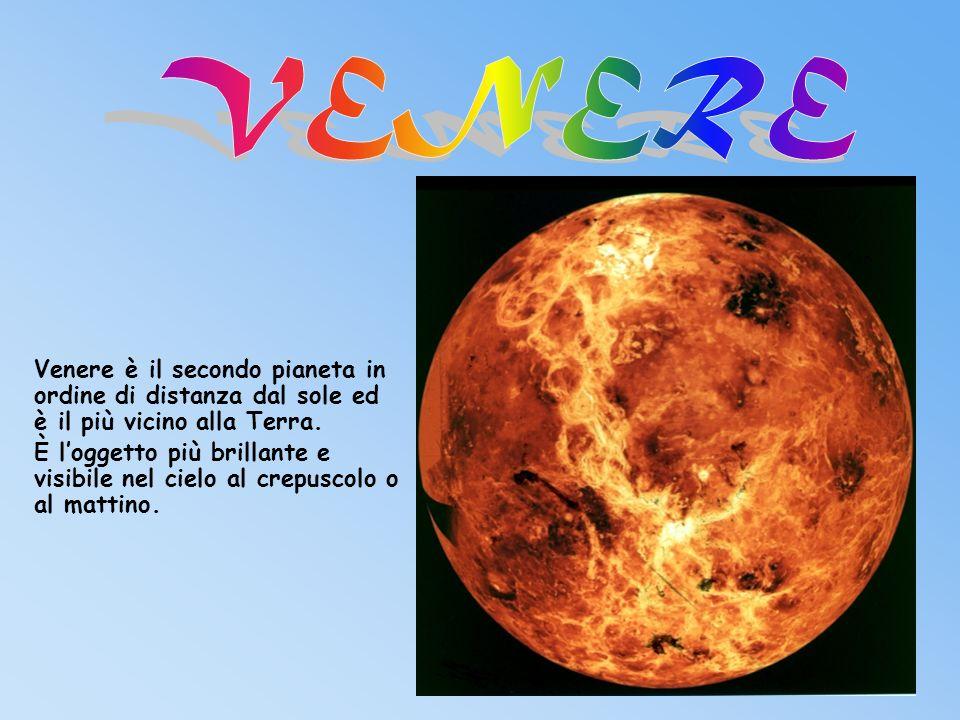 VENERE Venere è il secondo pianeta in ordine di distanza dal sole ed è il più vicino alla Terra.