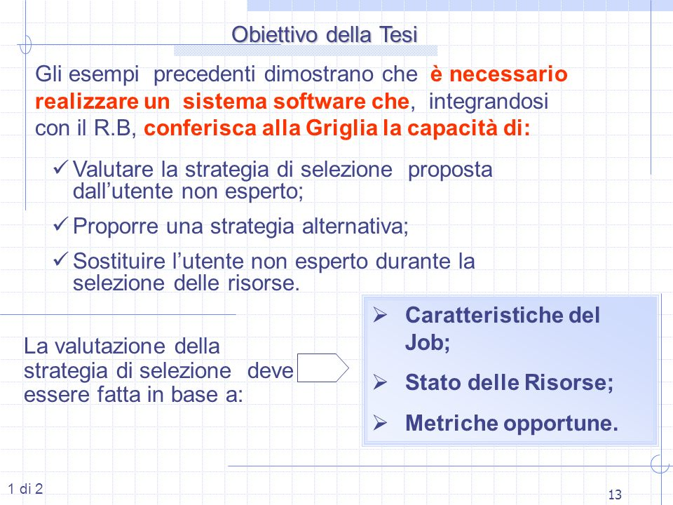 Valutare la strategia di selezione proposta dall'utente non esperto;
