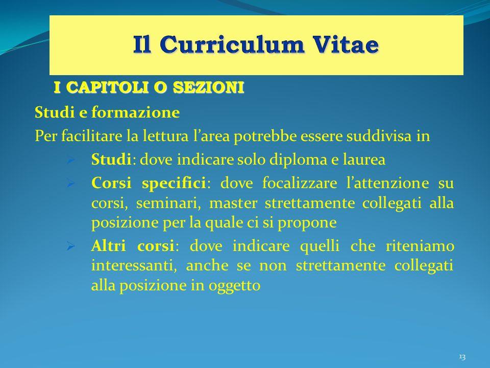 Il Curriculum Vitae I CAPITOLI O SEZIONI Studi e formazione