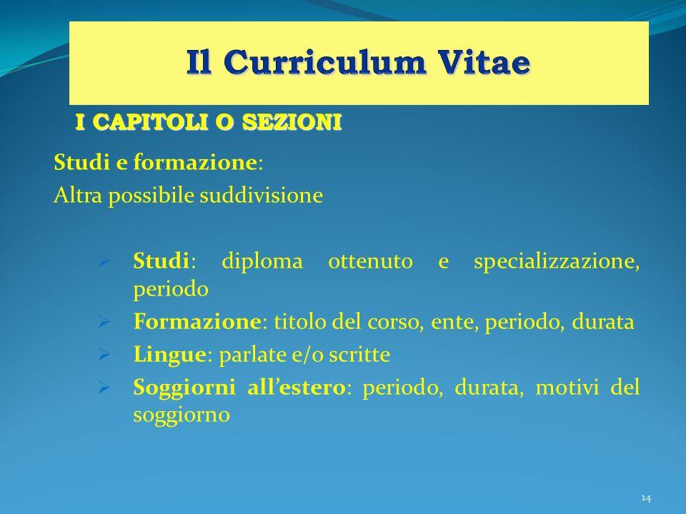 Il Curriculum Vitae I CAPITOLI O SEZIONI Studi e formazione: