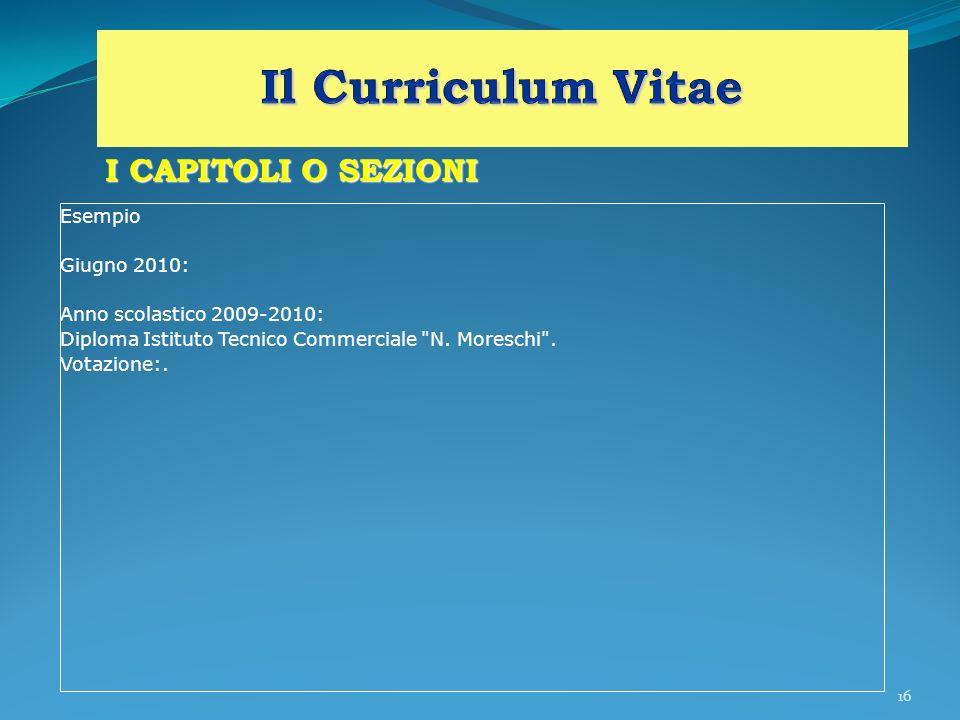 Il Curriculum Vitae I CAPITOLI O SEZIONI Esempio Giugno 2010: