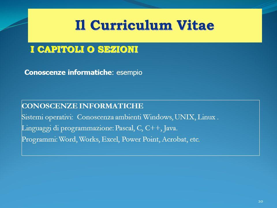 Il Curriculum Vitae I CAPITOLI O SEZIONI CONOSCENZE INFORMATICHE